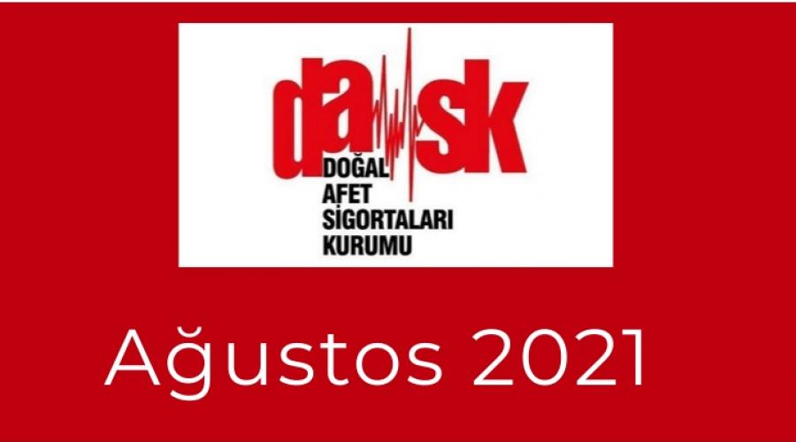 Doğal Afet Sigortaları Kurumu (DASK) Ağustos 2021 İstatistikleri